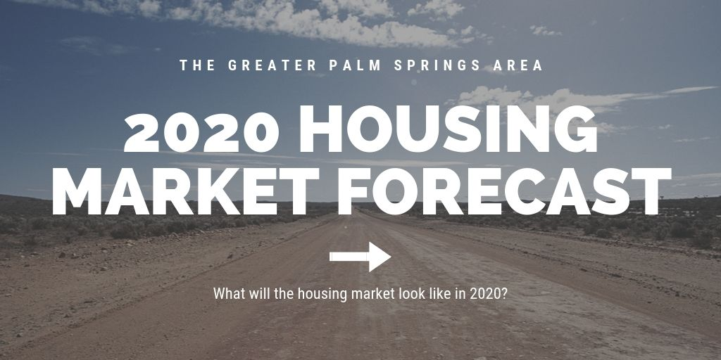 Housing Market Trends 2020.2020 The Greater Palm Springs Area Housing Market Forecast